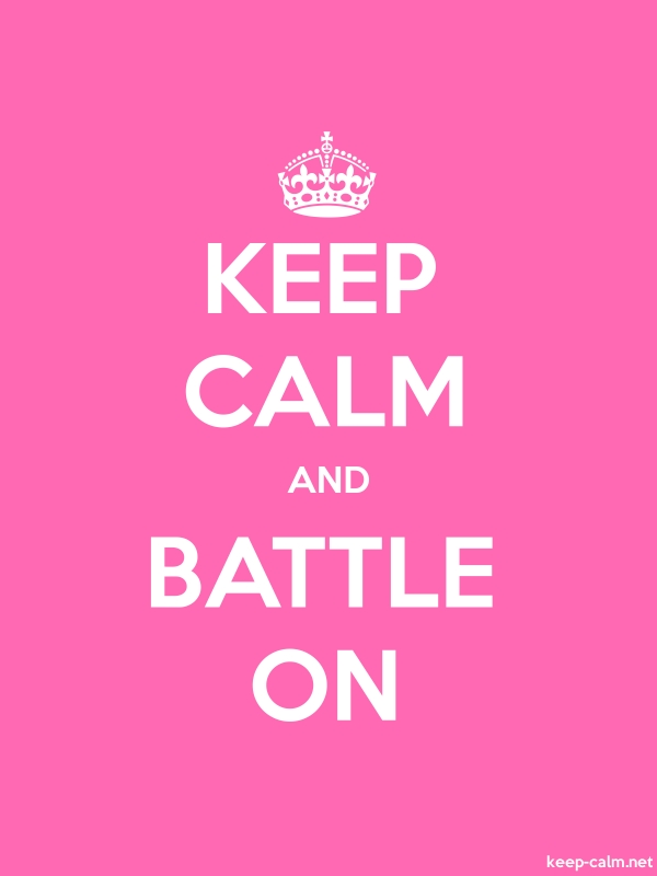 KEEP CALM AND BATTLE ON - white/pink - Default (600x800)