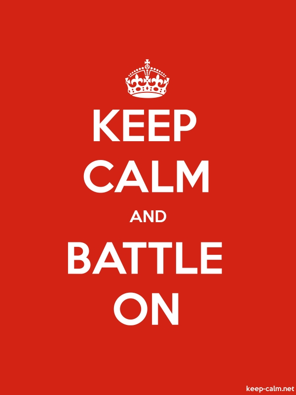 KEEP CALM AND BATTLE ON - white/red - Default (600x800)