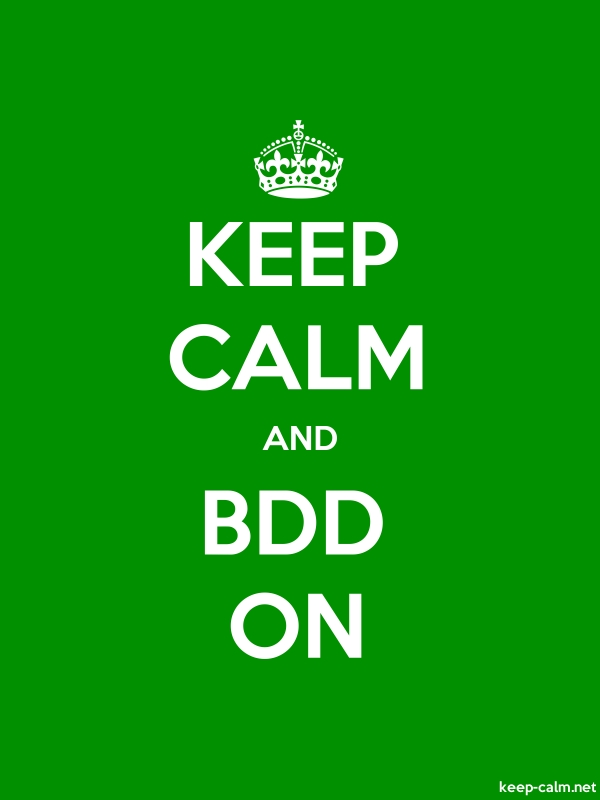 KEEP CALM AND BDD ON - white/green - Default (600x800)