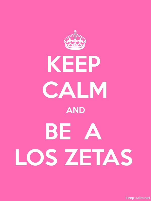 KEEP CALM AND BE  A LOS ZETAS - white/pink - Default (600x800)