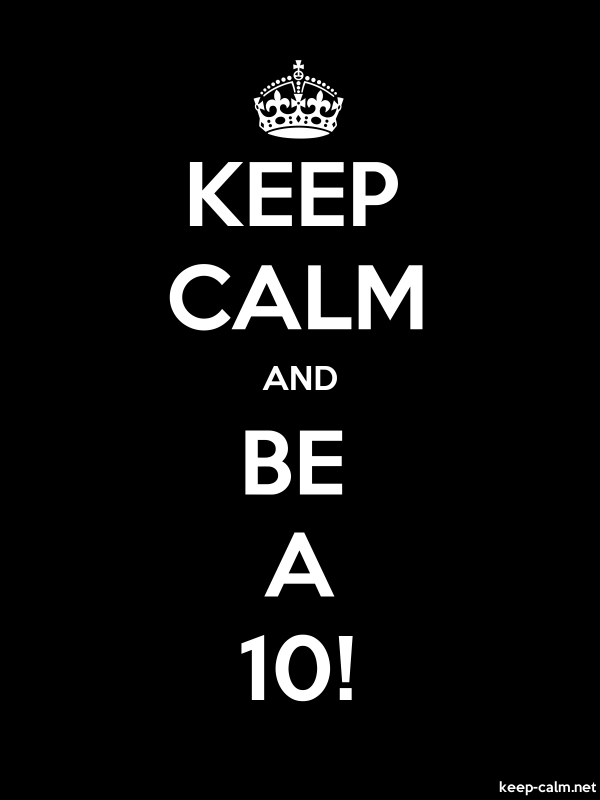 KEEP CALM AND BE A 10! - white/black - Default (600x800)