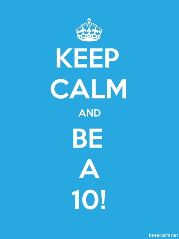 KEEP CALM AND BE A 10! - white/blue - Default (600x800)