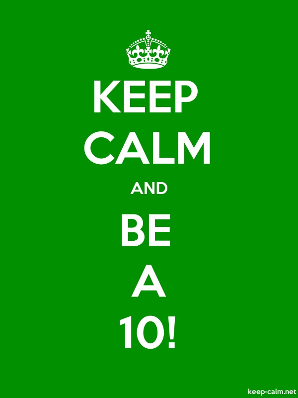 KEEP CALM AND BE A 10! - white/green - Default (600x800)