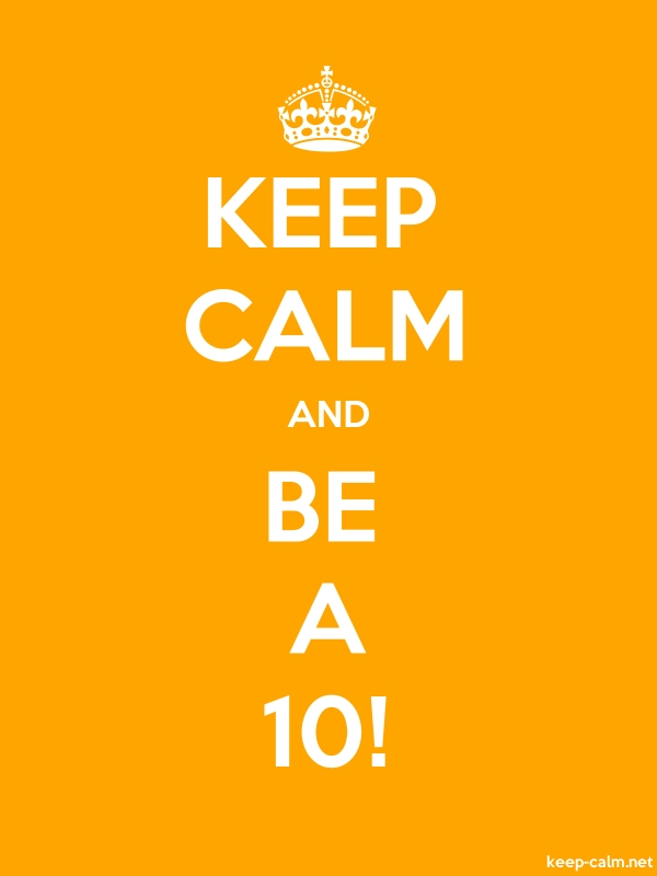 KEEP CALM AND BE A 10! - white/orange - Default (600x800)