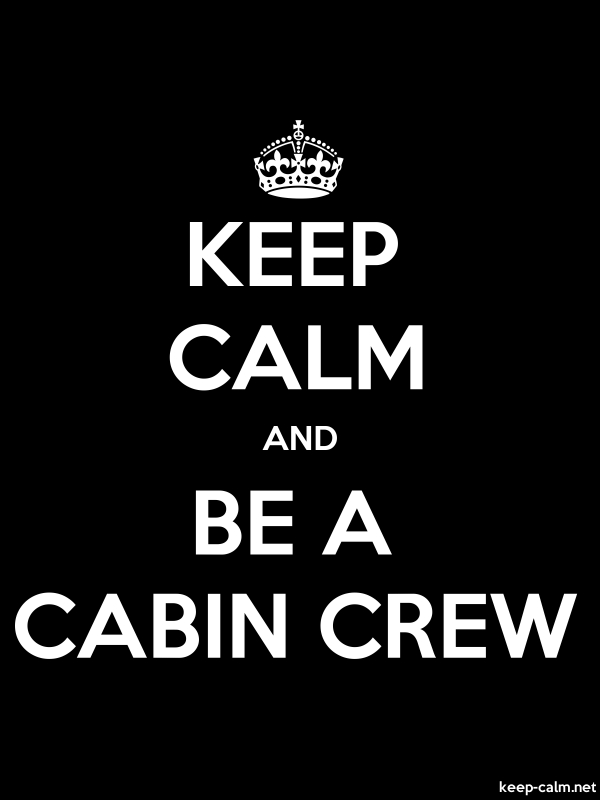 KEEP CALM AND BE A CABIN CREW - white/black - Default (600x800)
