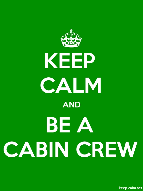 KEEP CALM AND BE A CABIN CREW - white/green - Default (600x800)