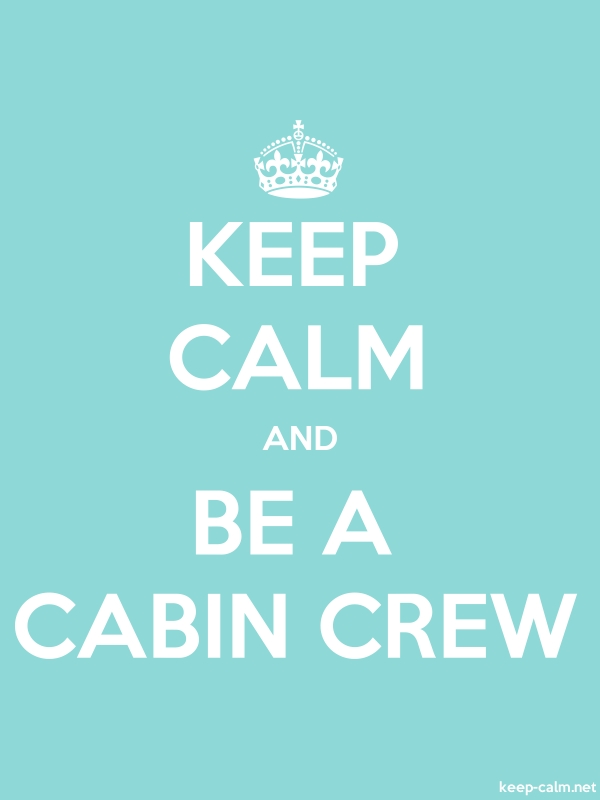 KEEP CALM AND BE A CABIN CREW - white/lightblue - Default (600x800)