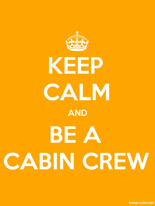 KEEP CALM AND BE A CABIN CREW - white/orange - Default (600x800)