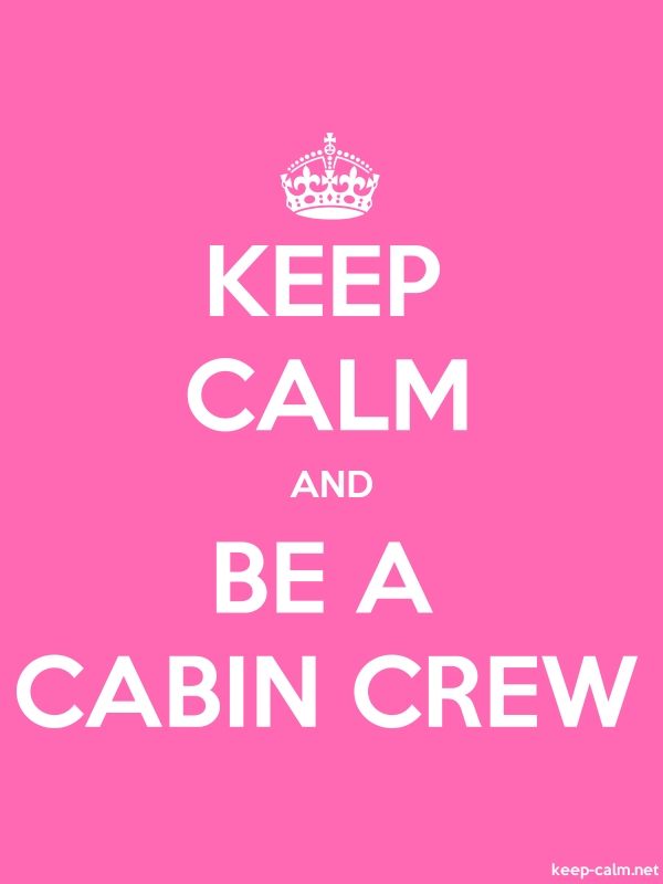KEEP CALM AND BE A CABIN CREW - white/pink - Default (600x800)