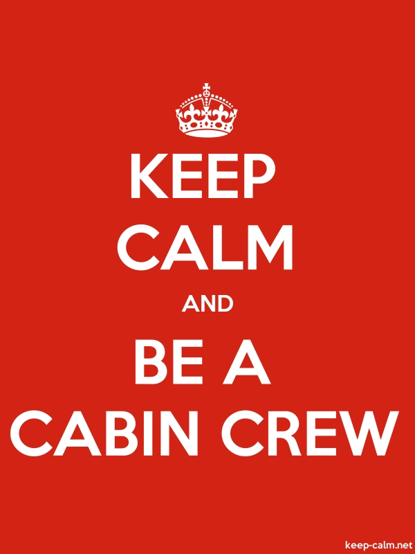 KEEP CALM AND BE A CABIN CREW - white/red - Default (600x800)