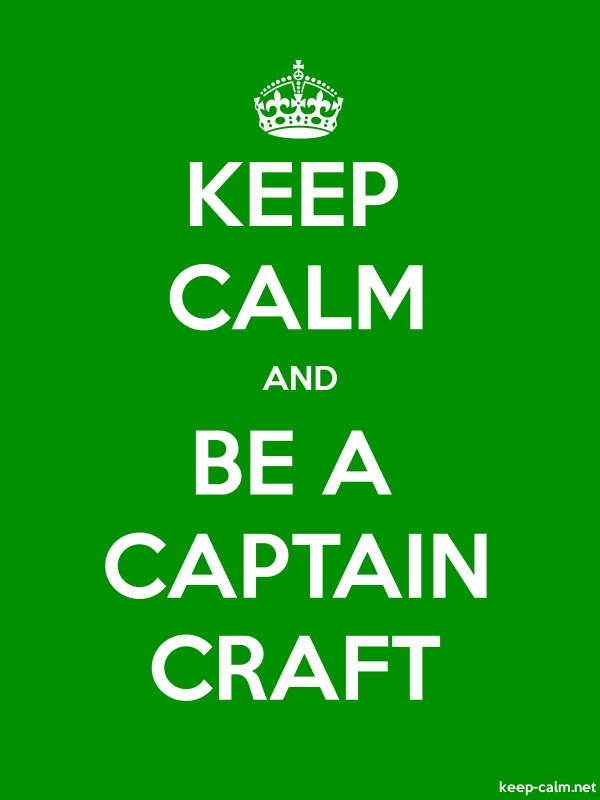 KEEP CALM AND BE A CAPTAIN CRAFT - white/green - Default (600x800)