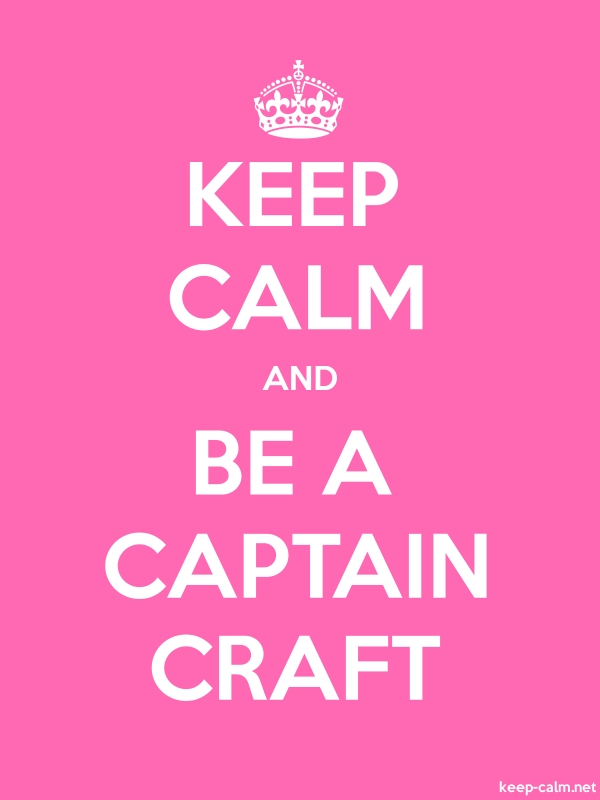 KEEP CALM AND BE A CAPTAIN CRAFT - white/pink - Default (600x800)