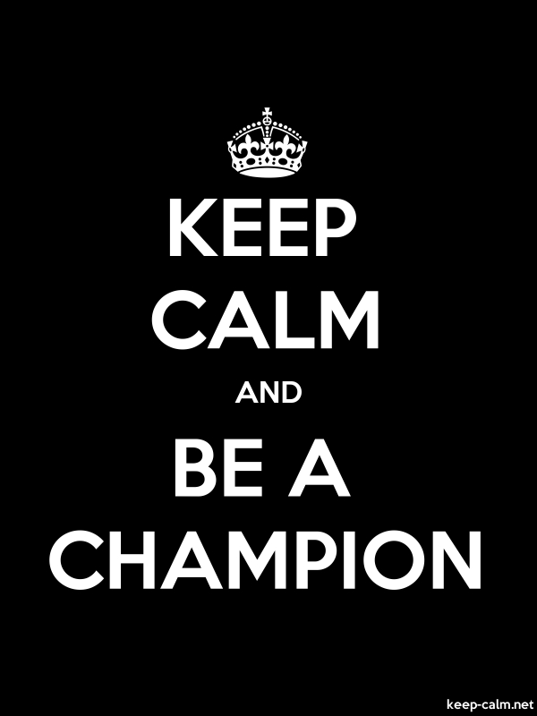 KEEP CALM AND BE A CHAMPION - white/black - Default (600x800)