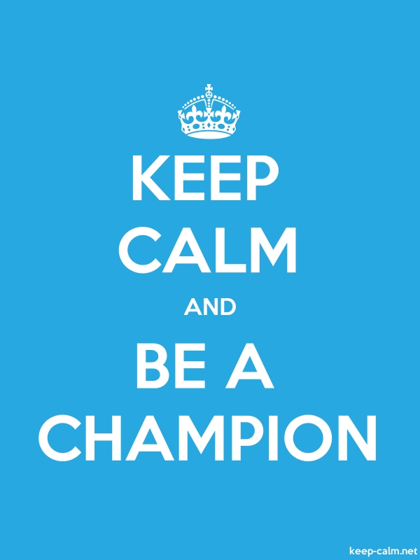 KEEP CALM AND BE A CHAMPION - white/blue - Default (600x800)