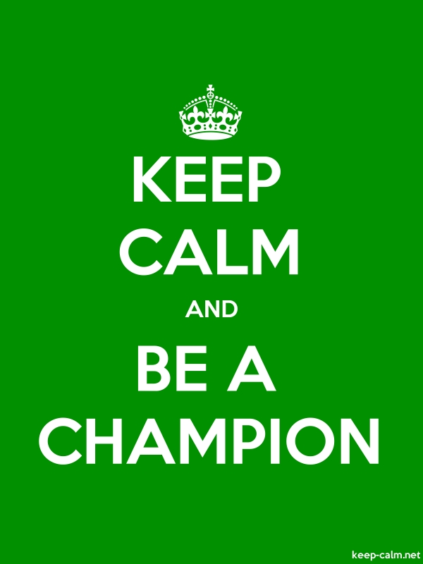 KEEP CALM AND BE A CHAMPION - white/green - Default (600x800)