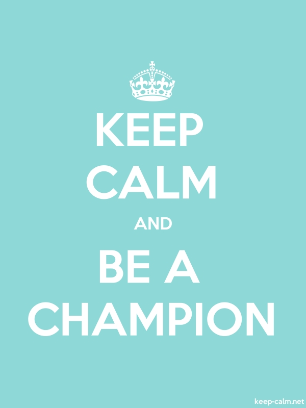 KEEP CALM AND BE A CHAMPION - white/lightblue - Default (600x800)