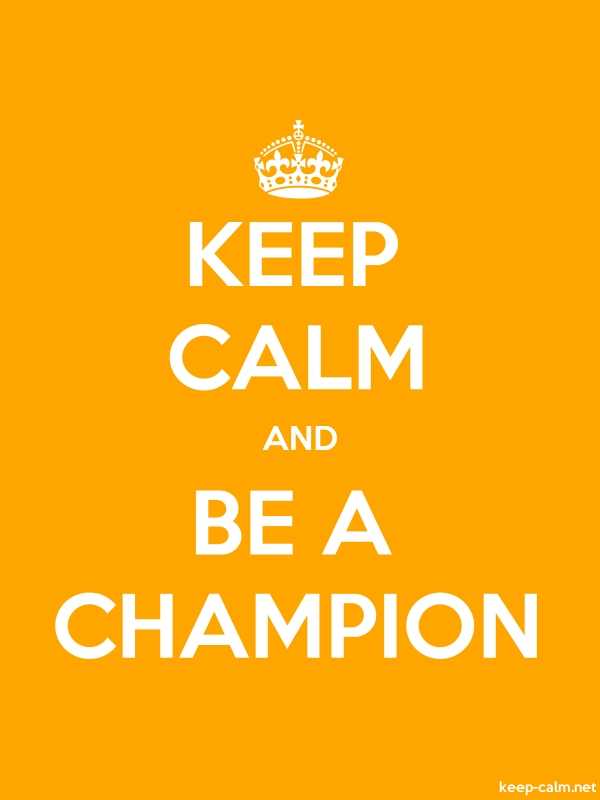 KEEP CALM AND BE A CHAMPION - white/orange - Default (600x800)