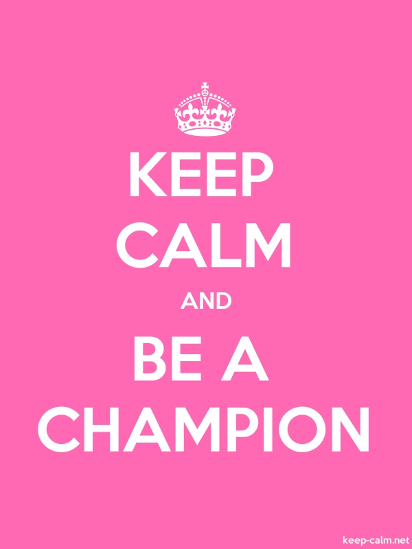 KEEP CALM AND BE A CHAMPION - white/pink - Default (600x800)
