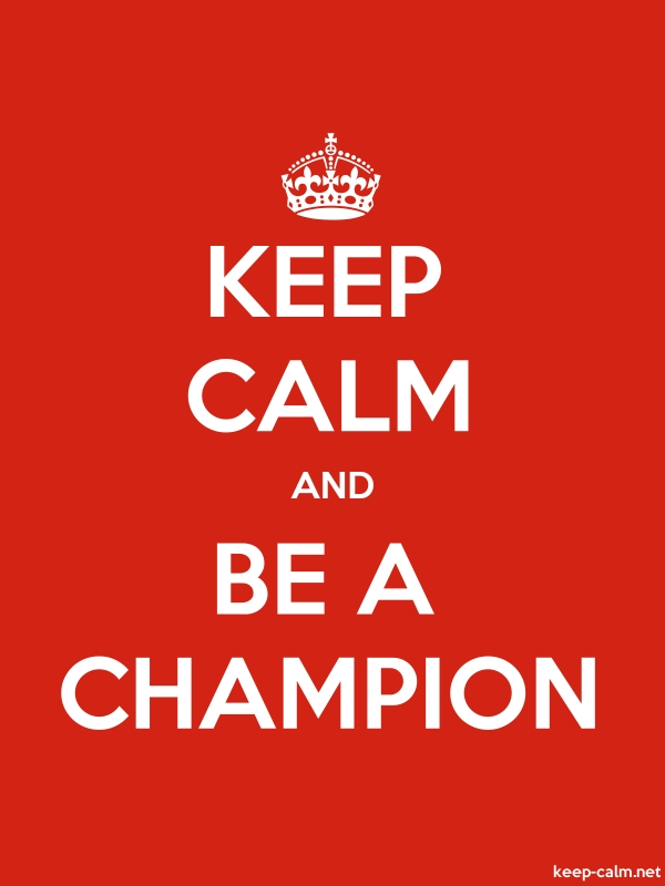 KEEP CALM AND BE A CHAMPION - white/red - Default (600x800)