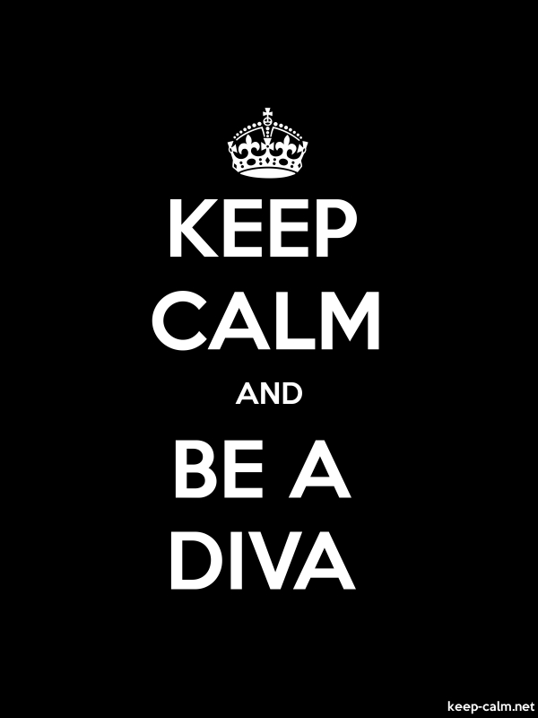 KEEP CALM AND BE A DIVA - white/black - Default (600x800)