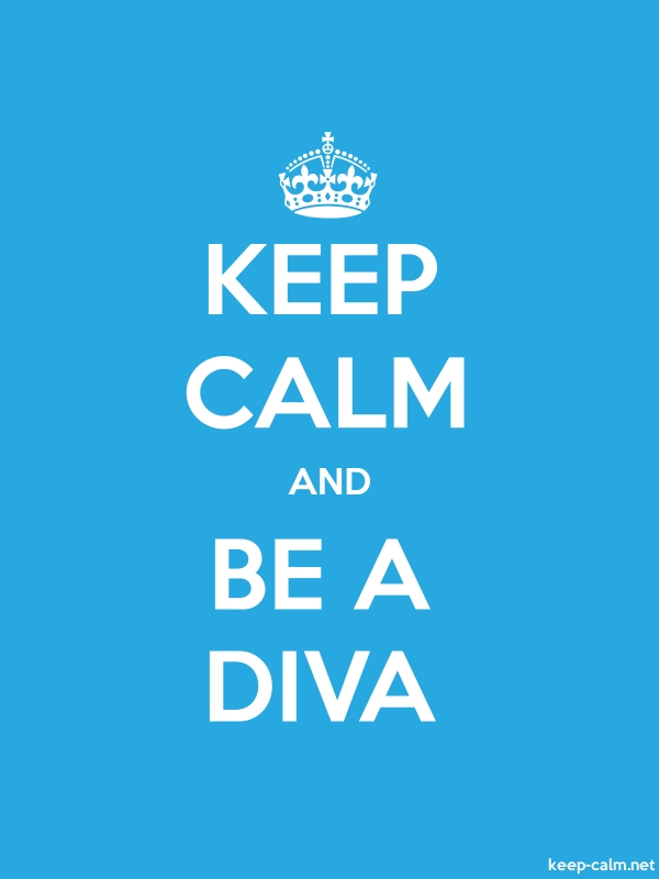 KEEP CALM AND BE A DIVA - white/blue - Default (600x800)