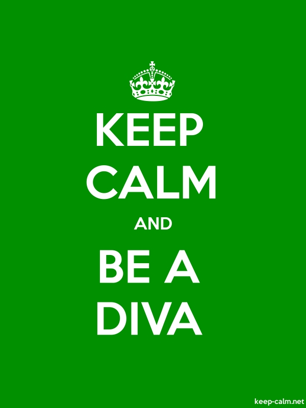 KEEP CALM AND BE A DIVA - white/green - Default (600x800)
