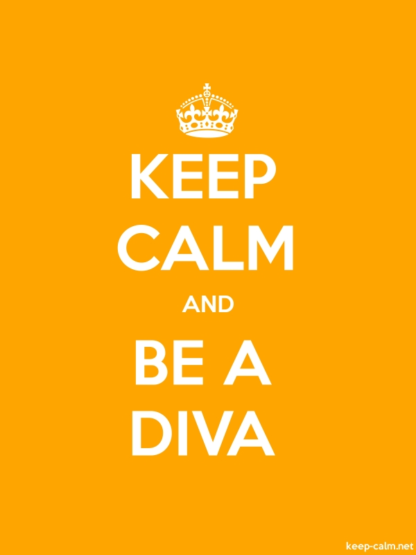 KEEP CALM AND BE A DIVA - white/orange - Default (600x800)