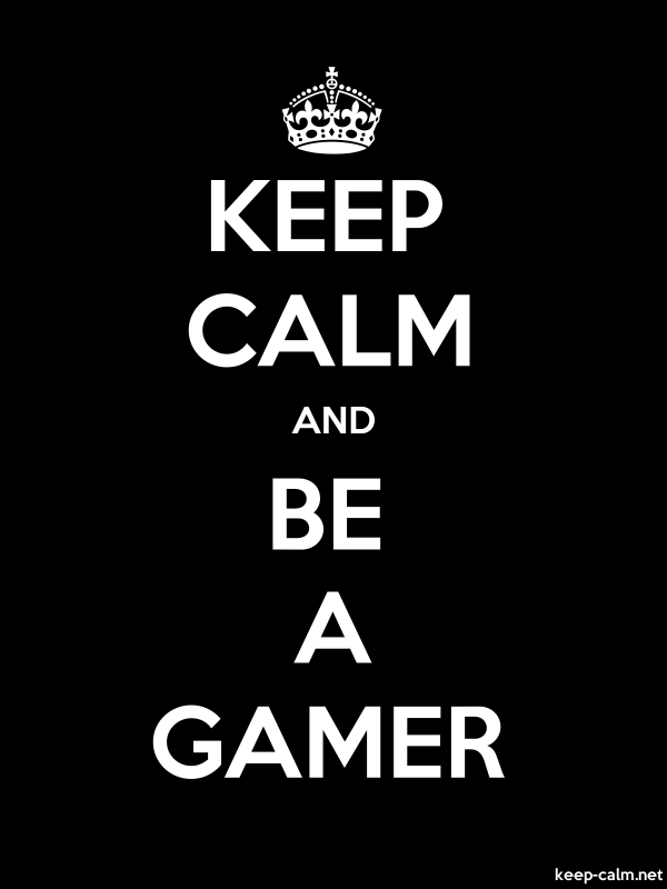 KEEP CALM AND BE A GAMER - white/black - Default (600x800)