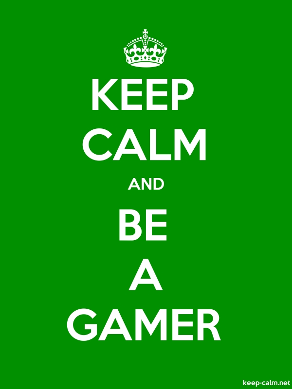 KEEP CALM AND BE A GAMER - white/green - Default (600x800)