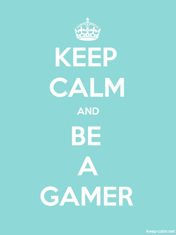 KEEP CALM AND BE A GAMER - white/lightblue - Default (600x800)