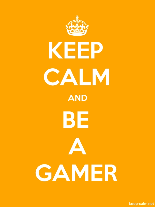 KEEP CALM AND BE A GAMER - white/orange - Default (600x800)