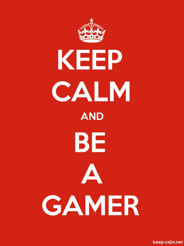 KEEP CALM AND BE A GAMER - white/red - Default (600x800)