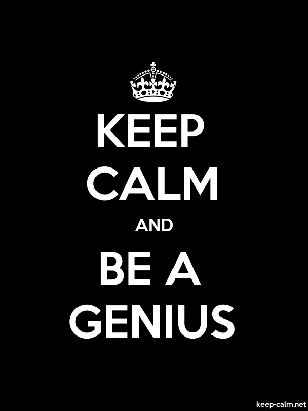 KEEP CALM AND BE A GENIUS - white/black - Default (600x800)