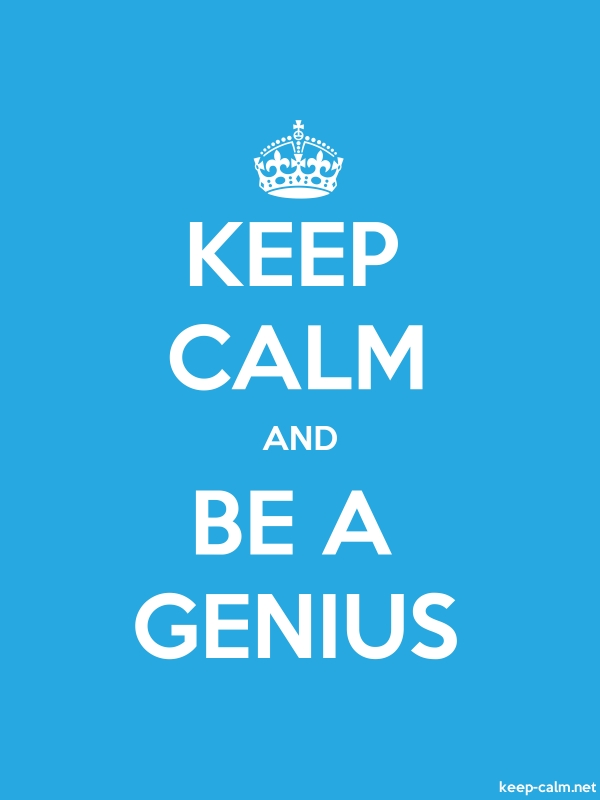 KEEP CALM AND BE A GENIUS - white/blue - Default (600x800)
