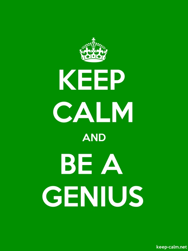 KEEP CALM AND BE A GENIUS - white/green - Default (600x800)