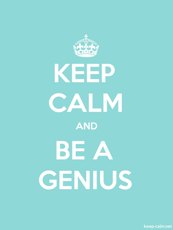 KEEP CALM AND BE A GENIUS - white/lightblue - Default (600x800)