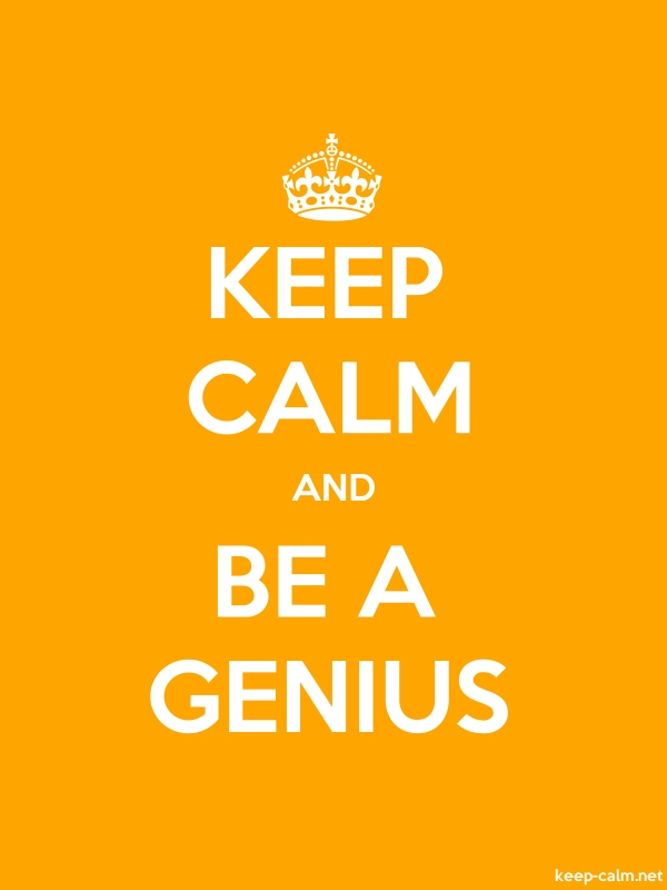 KEEP CALM AND BE A GENIUS - white/orange - Default (600x800)