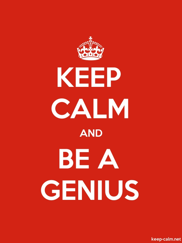 KEEP CALM AND BE A GENIUS - white/red - Default (600x800)