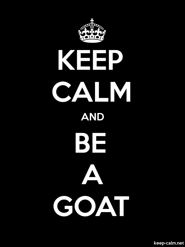 KEEP CALM AND BE A GOAT - white/black - Default (600x800)
