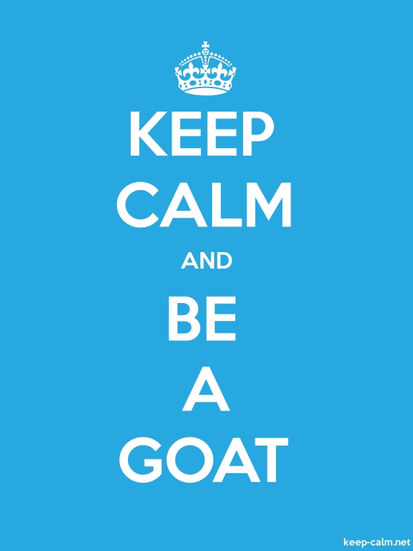 KEEP CALM AND BE A GOAT - white/blue - Default (600x800)