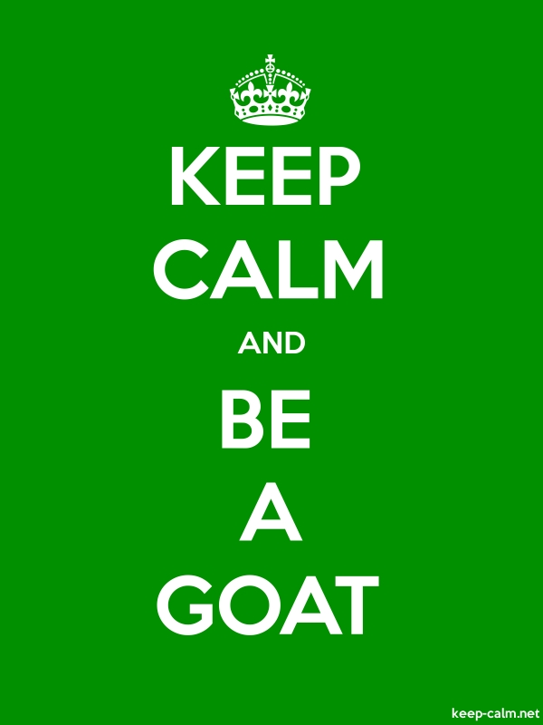 KEEP CALM AND BE A GOAT - white/green - Default (600x800)