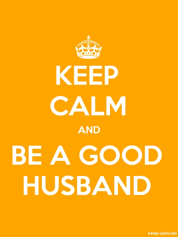 KEEP CALM AND BE A GOOD HUSBAND - white/orange - Default (600x800)