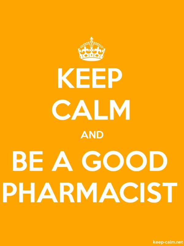 KEEP CALM AND BE A GOOD PHARMACIST - white/orange - Default (600x800)