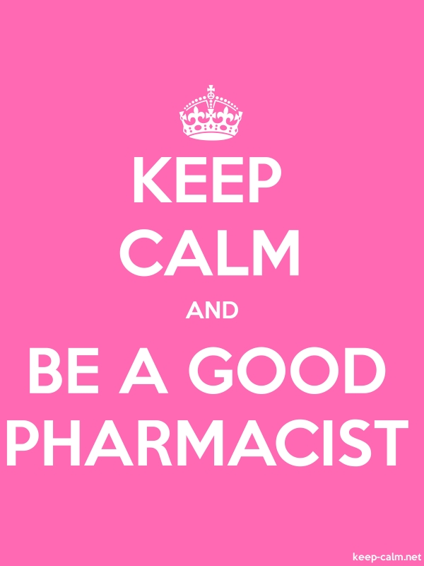 KEEP CALM AND BE A GOOD PHARMACIST - white/pink - Default (600x800)