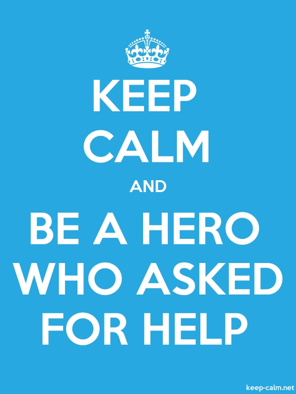 KEEP CALM AND BE A HERO WHO ASKED FOR HELP - white/blue - Default (600x800)