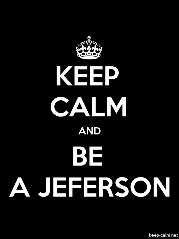 KEEP CALM AND BE A JEFERSON - white/black - Default (600x800)