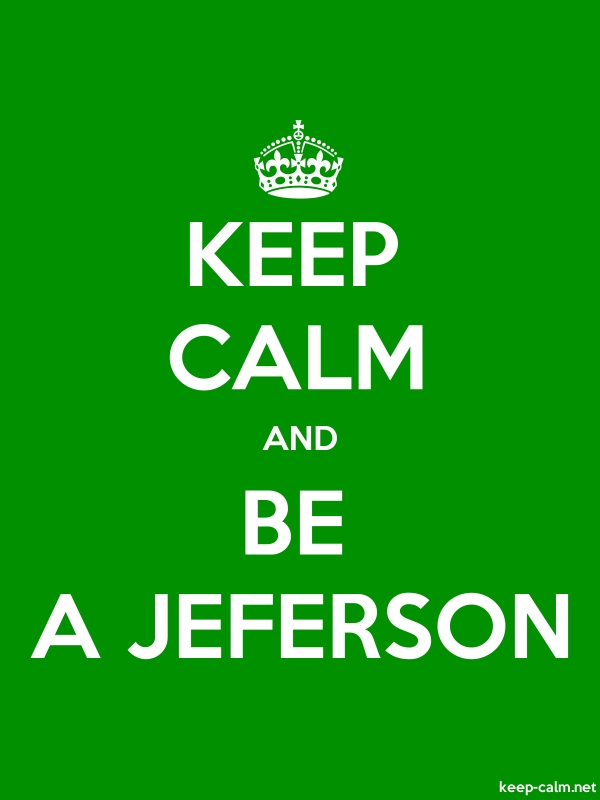 KEEP CALM AND BE A JEFERSON - white/green - Default (600x800)