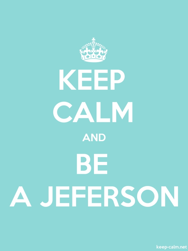KEEP CALM AND BE A JEFERSON - white/lightblue - Default (600x800)