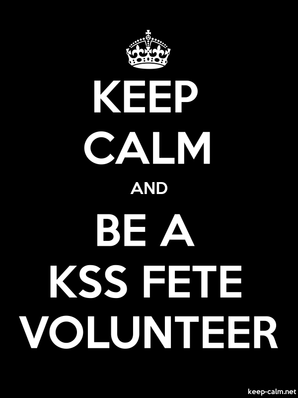 KEEP CALM AND BE A KSS FETE VOLUNTEER - white/black - Default (600x800)
