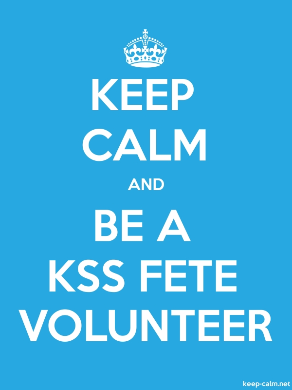 KEEP CALM AND BE A KSS FETE VOLUNTEER - white/blue - Default (600x800)